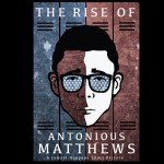 The Rise of Antonious Matthews